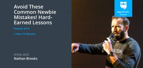 BiggerPockets Podcast 319: Avoid These Common Newbie Mistakes! Hard Lessons by Nathan Brooks How to ...