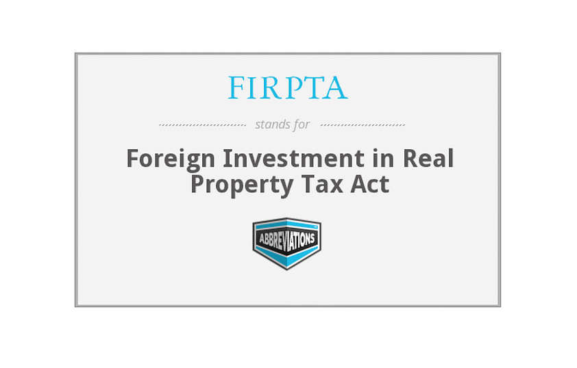 FIRPTA - U.S. Income Tax Regulations for Foreign Citizens' Real Estate Investments