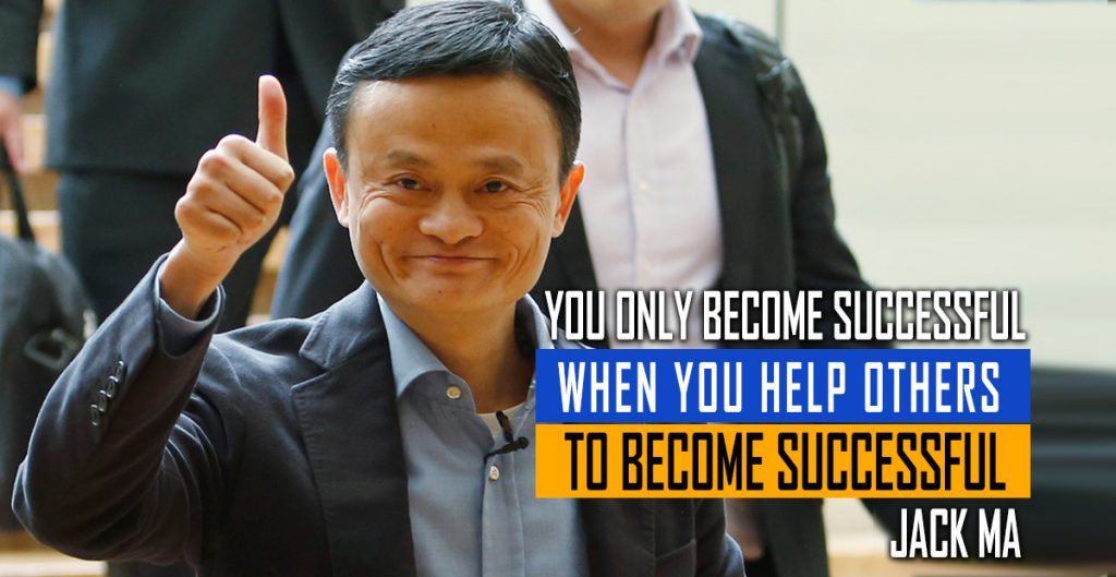 Jack Ma of Alibaba says you only become successful when you help others