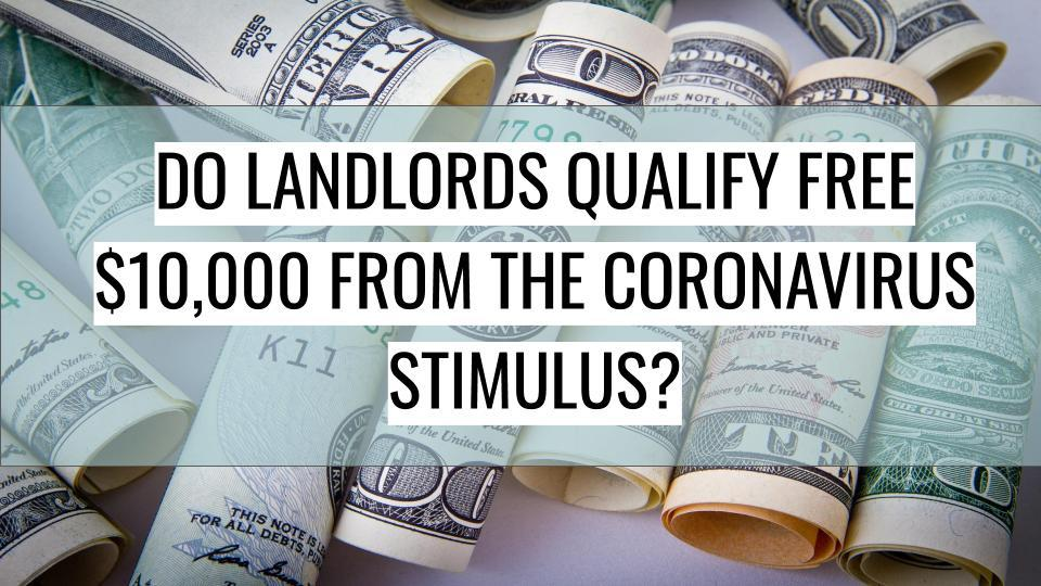 Landlords May Qualify for as Much as $10,000 in Free Coronavirus Stimulus Relief through the Small Business Economic Injury Disaster Loan (EIDL) program. - Technicalphrenia